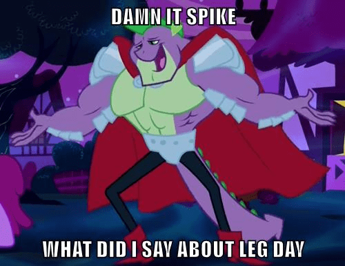 spike,leg day,do you even lift