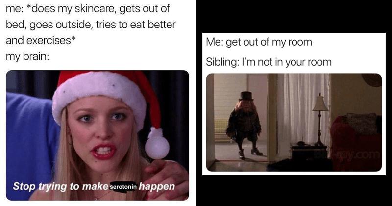 funny memes, mean girls memes, siblings memes, drinking, alcohol.