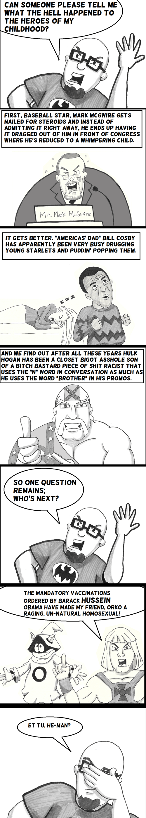 racism,Hulk Hogan,bill cosby,sad but true,he man,orko,web comics