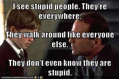 people-theyre-everywhere-they-walk-around-like-everyone-else-they-dont-even-know-they-are-stupid