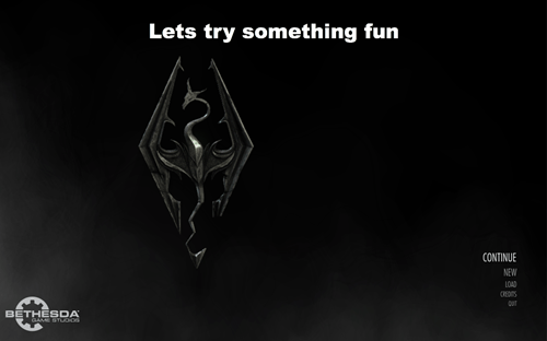 Black - Lets try something fun CONTINUE NEW LO4D BETHESDA GAE SYUOO