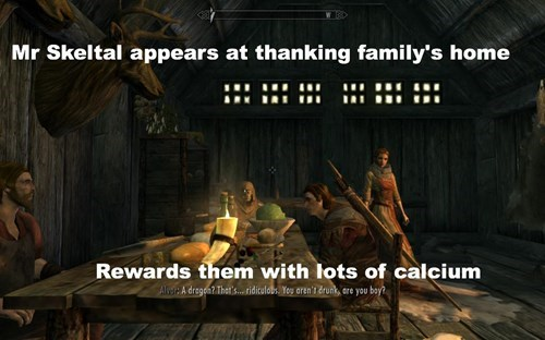 Action-adventure game - Mr Skeltal appears at thanking family's home Rewards them with lots of calcium Albs A dregea? Thets..tidiculobs Tog aren't drunt, ere you bay?