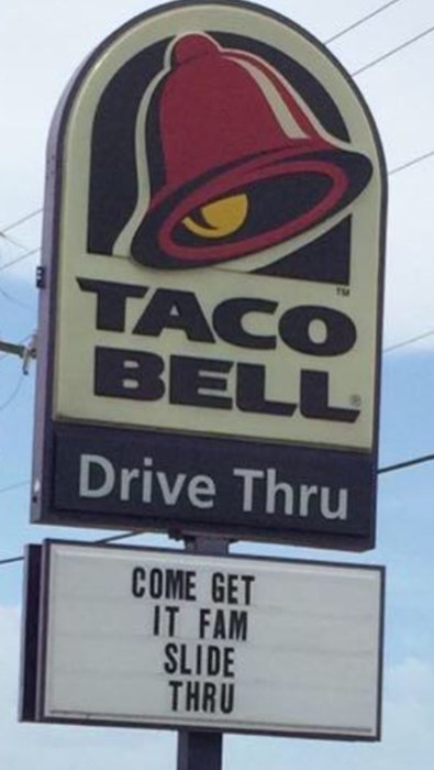 funny memes taco bell come get it fam slide thru