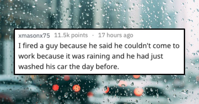 employee getting fired because he didn't want to dirty his car in the rain