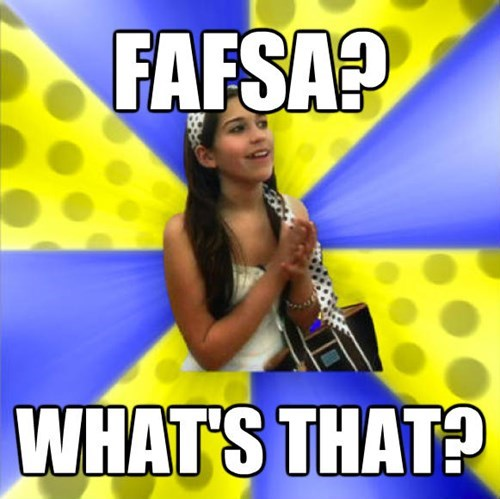 Music - FAFSA? WHAT'S THAT