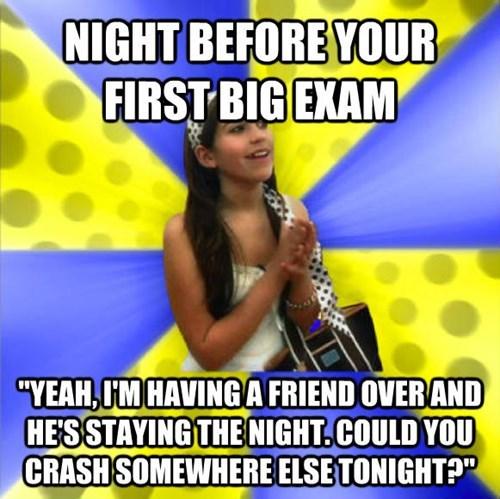 "Music - NIGHT BEFORE YOUR FIRST BIG EXAM ""YEAH,IM HAVINGA FRIEND OVER AND HESSTAYING THENIGHT.COULD YOU CRASH SOMEWHERE ELSETONIGHT?"""