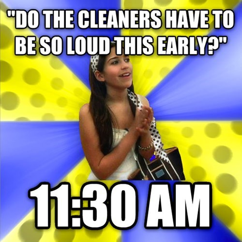 """Talent show - """"DO THE CLEANERS HAVE TO BESO LOUD THIS EARLY? 11:30 AM"""