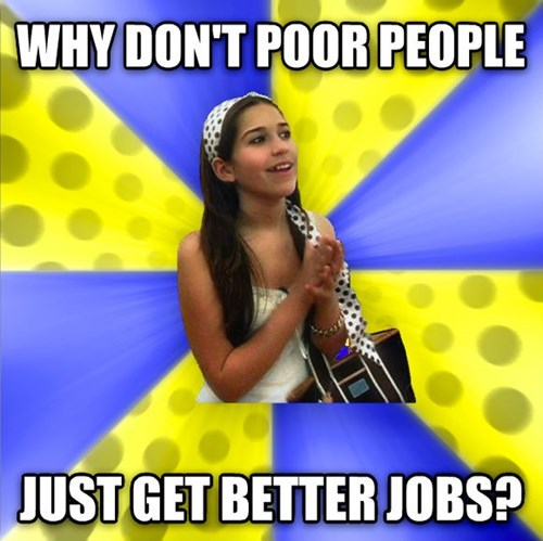 Talent show - WHY DON'T POOR PEOPLE JUST GET BETTER JOBS?