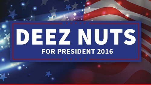 Independent presidential candidate Deez Nuts gets a mash up of his name.