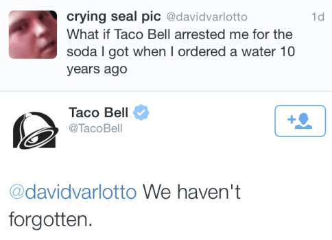 funny memes taco bell remembers your stolen drink