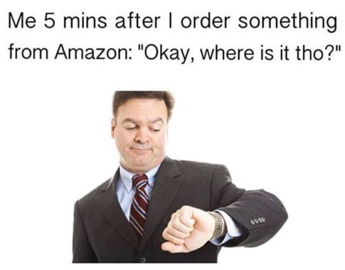 funny memes waiting for an amazon order