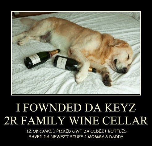 I FOWNDED DA KEYZ  2R FAMILY WINE CELLAR