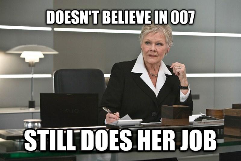 Job - DOESN'T BELIEVE IN 007 STILL DOES HERJOB