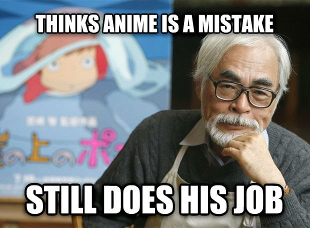Text - THINKS ANIME IS A MISTAKE STILL DOES HIS JOB