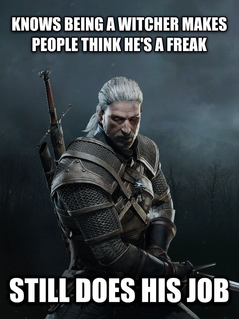 Movie - KNOWS BEING A WITCHER MAKES PEOPLE THINK HE'S A FREAK STILL DOES HIS JOB