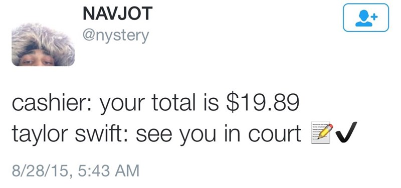 tweet about Taylor Swift suing the cashier rings you up for 1989