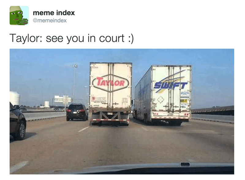 tweet about Taylor Swift suing two trucks for accidentally forming her name when driving next to each other
