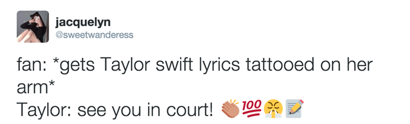 tweet about Taylor Swift suing a fan for getting her lyrics tattooed on them