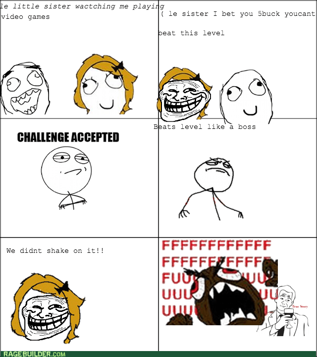 rage,bet,Challenge Accepted,trolling,true story,video games