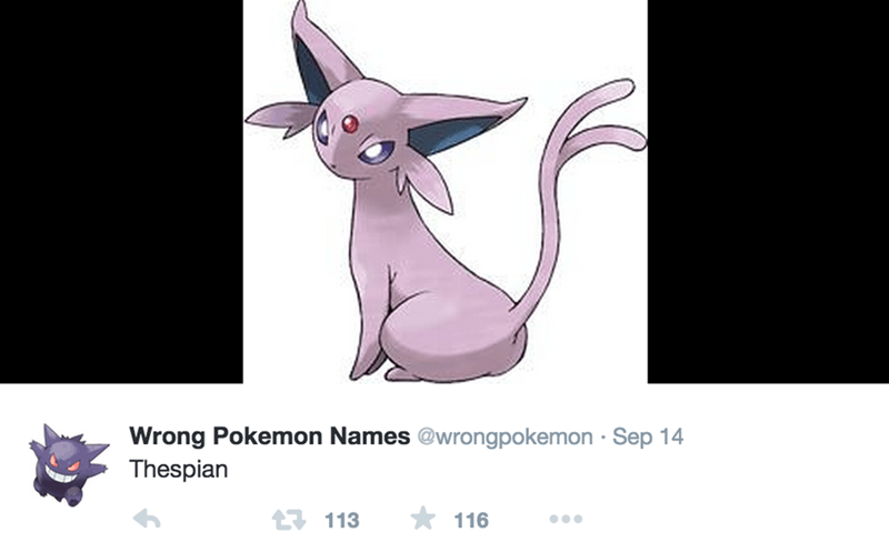 Cartoon - Wrong Pokemon Names @wrongpokemon Sep 14 Thespian t113 116