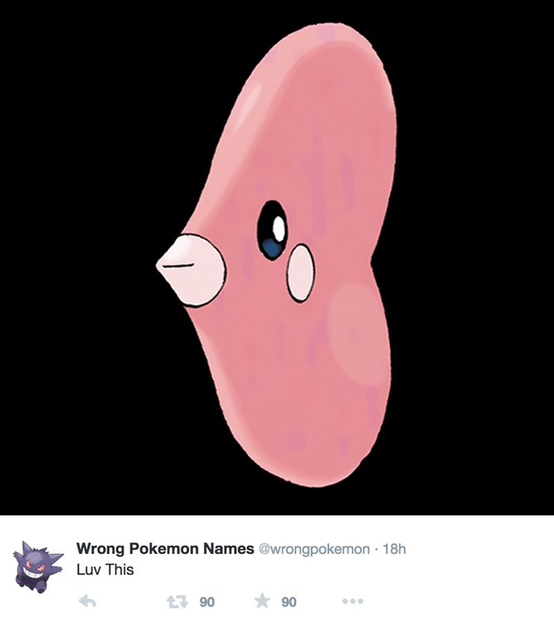 Pink - Wrong Pokemon Names @wrongpokemon 18h . Luv This 90 90