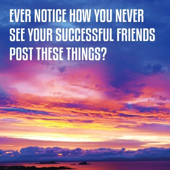 funny memes successful friends dont need motivational posters