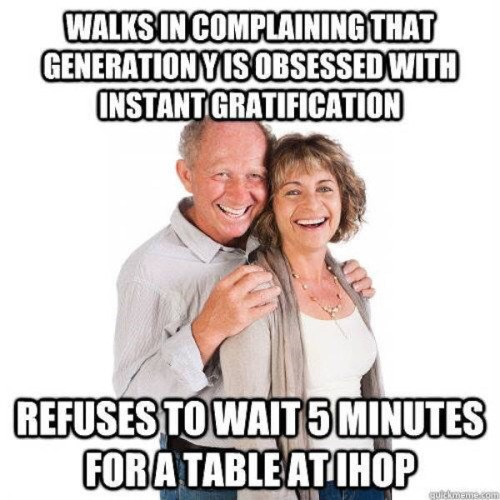 funny memes generation y instant gratification