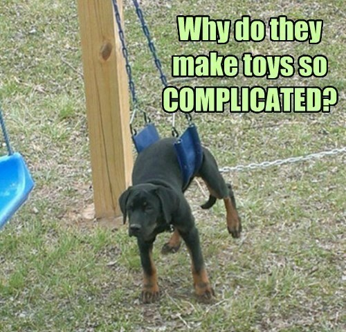 Why do they make toys so complicated?