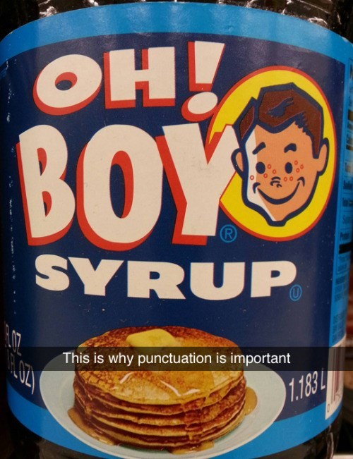 funny memes syrup needs punctuation