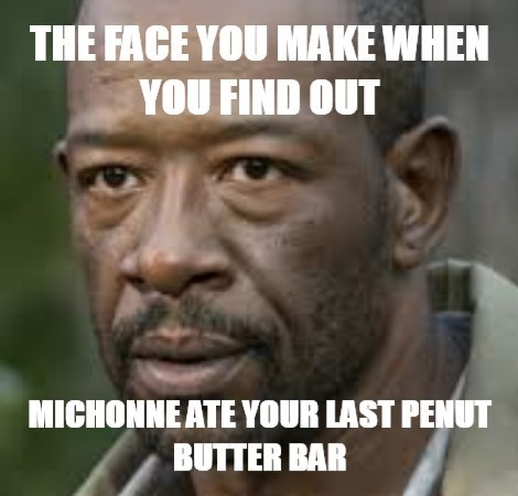 walking dead memes michonne ate last peanut butter bar
