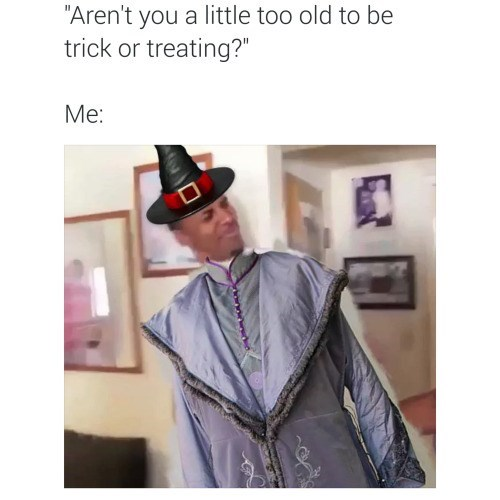 halloween memes too old for trick or treating