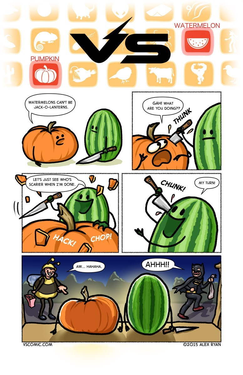 Plant - VSD WATERMELON PUMPKIN WATERMELONS CAN'T BE GAH! WHAT JACK-O-LANTERNS ARE YOU DOING?? THUNK LET'S JUST SEE WHO'S СHUNK! MY TURN! SCARIER WHEN I'M DONE НАСК! СНOP! АННН!! AW... НАНАНА. VSCOMIC.COM 02015 ALEX RYAN