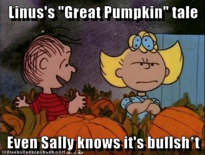 "Linus's ""Great Pumpkin"" tale  Even Sally knows it's bullsh*t"