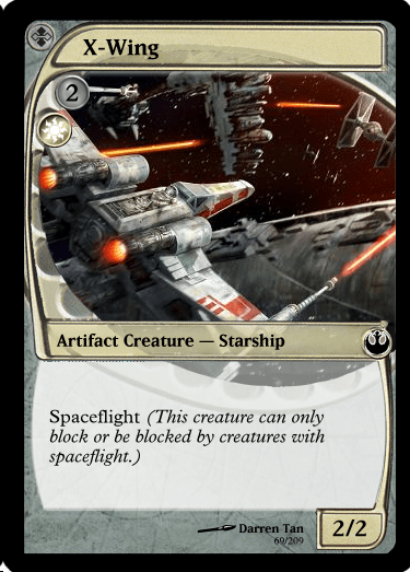 Technology - X-Wing 2 Artifact Creature - Starship Spaceflight (This creature can only block or be blocked by creatures with spaceflight.) 2/2 Darren Tan 69/209
