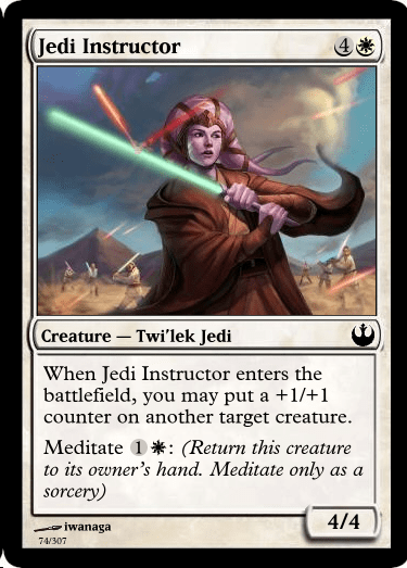 Games - Jedi Instructor Creature- Twi'lek Jedi When Jedi Instructor enters the battlefield, you may put a +1/+1 counter on another target creature. Meditate 1*: (Return this creature to its owner's hand. Meditate only sorcery) as a 4/4 iwanaga 74/307