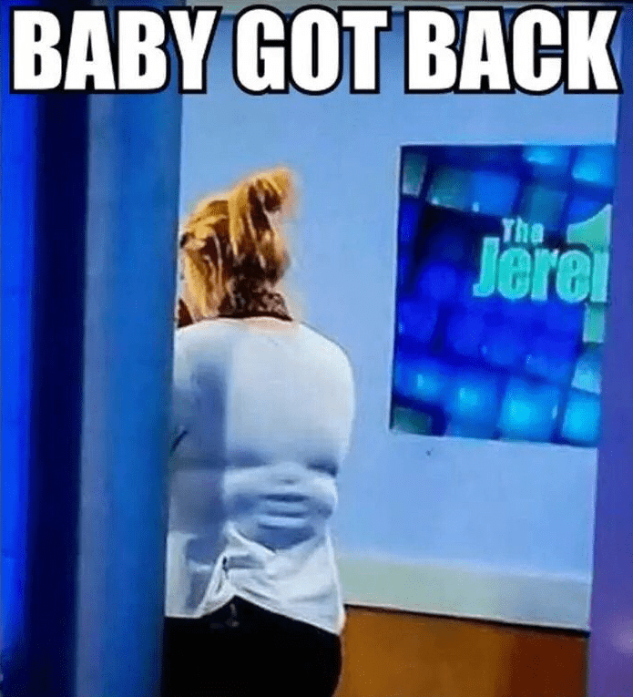 funny memes baby got actual back