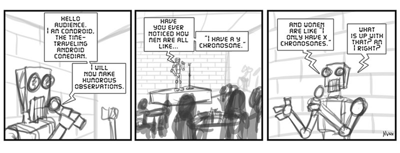 robots web comics Uh, Maybe You Should Keep Working on It Robot Comic