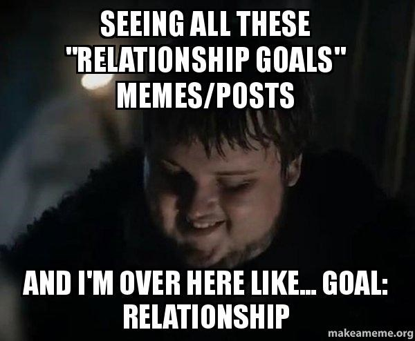 Relationship Goals Having One Memebase Funny Memes