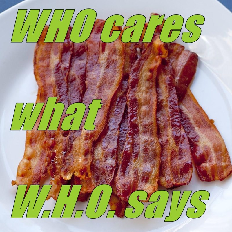 WHO cares  what  W.H.O. says