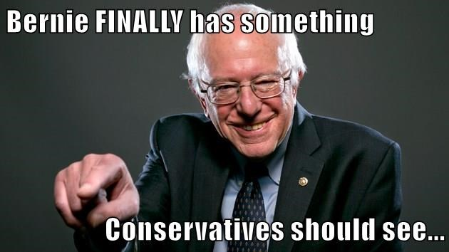 Bernie FINALLY has something  Conservatives should see...