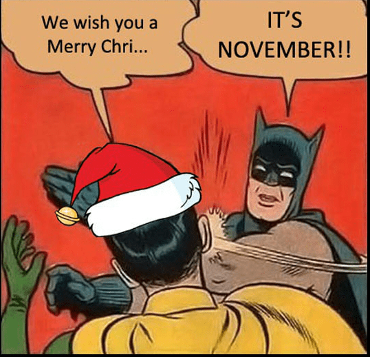 Merry Christmas Batman Meme.At Least Wait Until After Thanksgiving Memebase Funny Memes