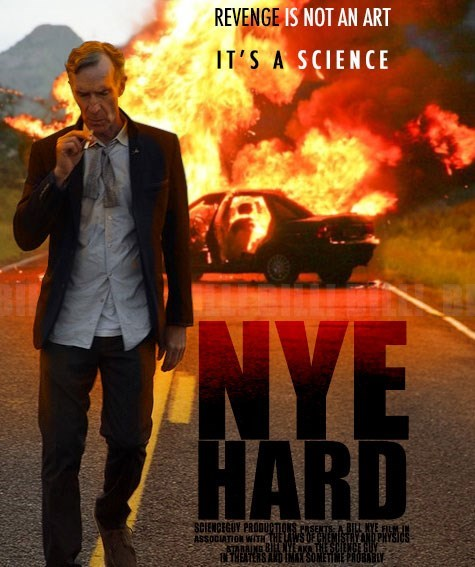 Movie - REVENGE IS NOT AN ART IT'S SCIENCE NYE HARD SCIENCEGUY PROOUCTIONS PRSEN A BILL MYE ASSOCIATION WITHTHE LAWS DF CHEMISTRYAND PHYSIC STARAING BYEAK THE SCIENCE GUY THEATERS AND IMAX SOMET ME PROBARLY