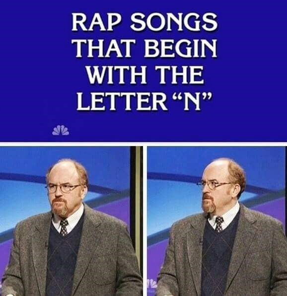 funny memes rap songs that begin with n