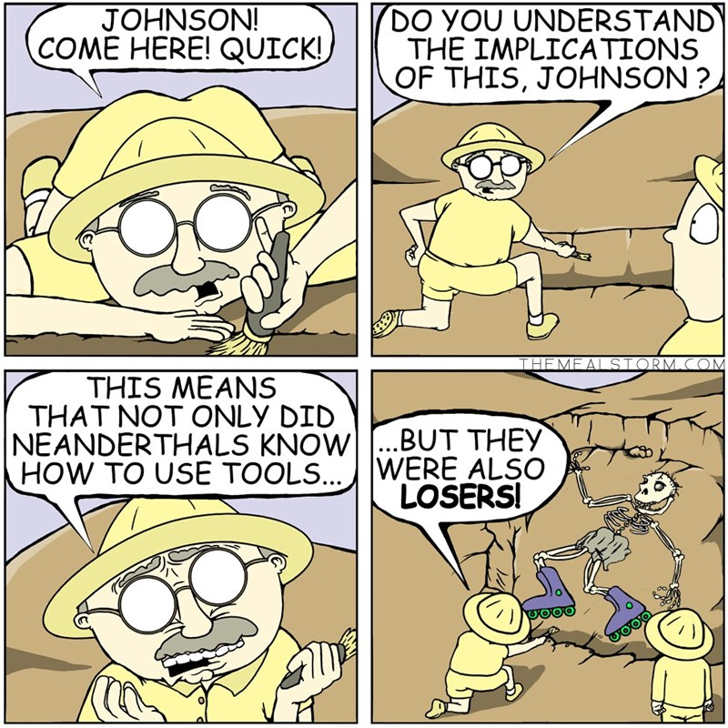 web comics archaeology Maybe It Was Trendy Then But Died With Them in Ancient Times