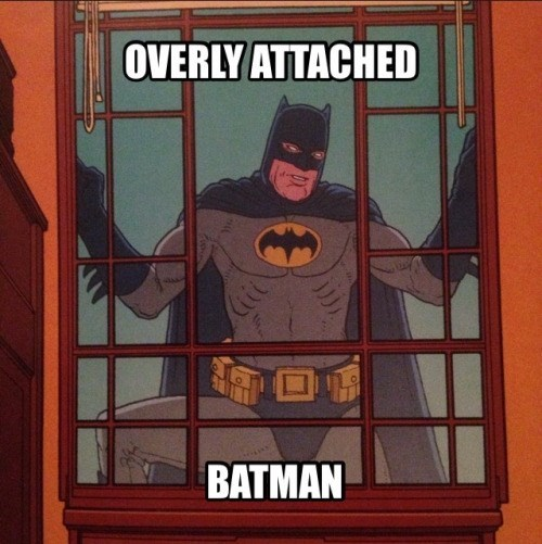 batman memes He Just Really, REALLY Wants to Make Sure You Got Home Safe