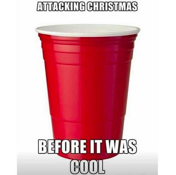 funny memes solo cups attacking christmas