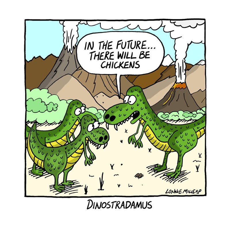 web comics dinosaurs They Are Delicious, But Don't Eat Them Because They Are Directly Related to Dinsoaurs