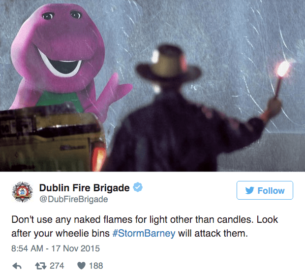 barney storm - Cartoon - Dublin Fire Brigade @DubFireBrigade Follow Don't use any naked flames for light other than candles. Look after your wheelie bins #StormBarney will attack them. 8:54 AM - 17 Nov 2015 t274 188