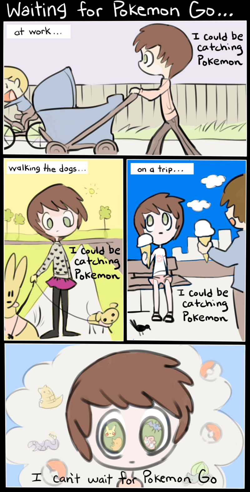 web comic pokemon memes pokemon go i could be catching pokemon | waiting for pokemon go... at work... walking the dogs... on a trip... i can't wait for pokemon go