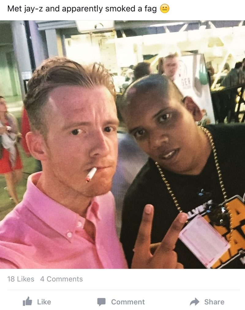 Product - Met jay-z and apparently smoked a fag GER 18 Likes 4 Comments Like Comment Share